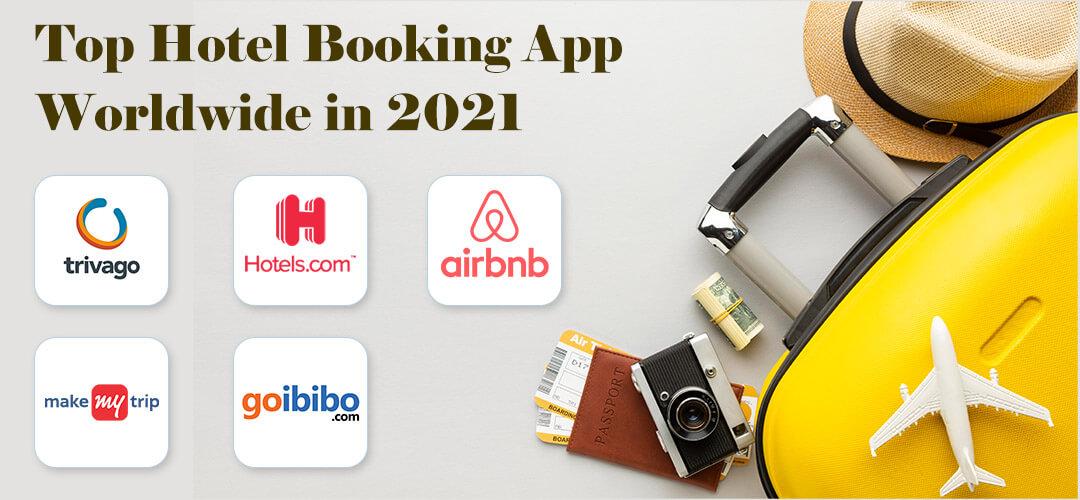 Top Hotel Booking App Worldwide in 2021