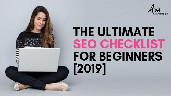 The Ultimate SEO Checklist for Beginners 2019 - Ava Carmichael