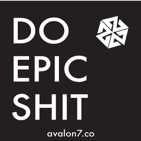 This message brought to you by your friends at the AVALON7 Collective. #doepicshit #liveactivated
