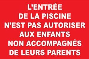 Panneau l'entrée de la piscine n'est pas autoriser aux enfants non accompagnés de leurs parents