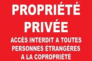 panneau signalétique «Propriété privée accés interdit a toutes personnes étrangères à la copropriété» 300x200mm