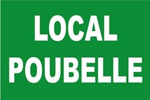 Panneau «Local poubelle»