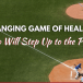 The Changing Game of Healthcare: Who Will Step Up to the Plate?