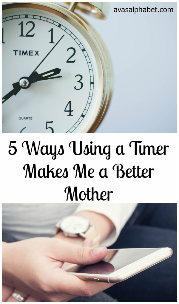 5 Ways Using a Timer Makes Me a Better Mother