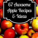 67 Awesome Apple Recipes & Ideas