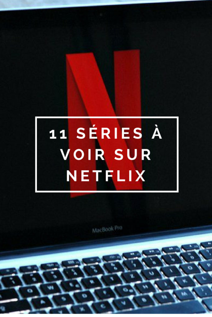"""Billet """"11 séries à voir sur Netflix"""" paru sur www.avecpanache.ch"""