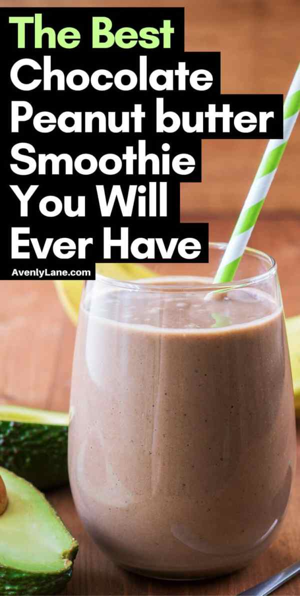 The Best Healthy Chocolate Peanut Butter Smoothie Recipe You Will Ever Have! Learn how you can start your morning off right with this incredibly delicious chocolate smoothie! Read the full article on Avenlylane.com. #smoothies #chocolatesmoothie #recipes #smoothie