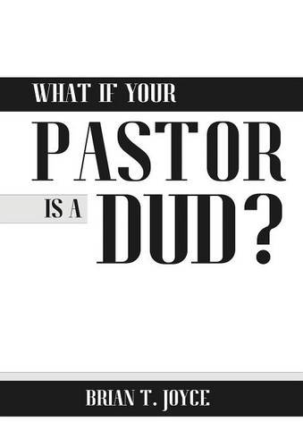 What if your pastor is a dud