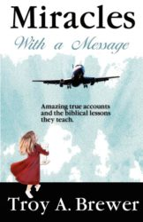 Miracles with a Message by Troy A. Brewer