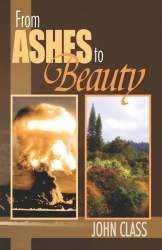 From Ashes to Beauty by John Class