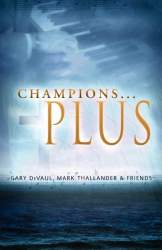 Champions . . . Plus by Gary Devaul, Mark Thallander