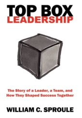 TOP Box Leadership by William C. Sproule