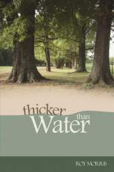 Thicker Than Water by Roy, Jr. Morris