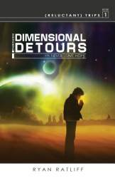 (Reluctant) Trips Book 1: Through Dimensional Detours by Ryan Ratliff