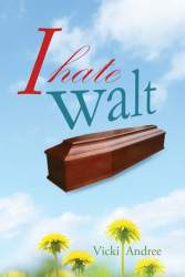 I Hate Walt by Vicki Andree