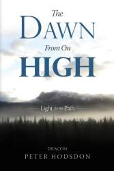The Dawn from on High by Deacon Peter Hodsdon
