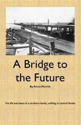 Bridge to the Future by Amos Merritt