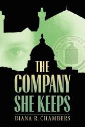 The Company She Keeps by Diana Reynolds Chambers