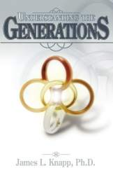 Understanding the Generations by James L. Knapp Ph. D.