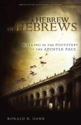 A Hebrew of Hebrews by Ronald H. Gann