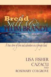 Bread Salt & Plum Brandy by Lisa Fisher Cazacu