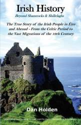 Irish History: Beyond Shamrocks & Shillelaghs by Dan Holden