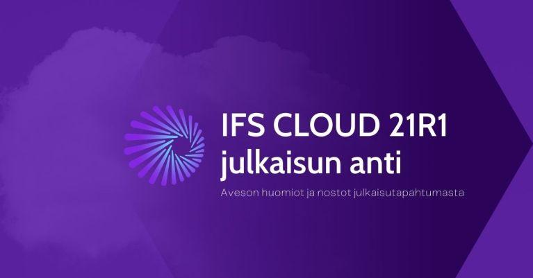 IFS Cloud 21R1 julkaisun anti