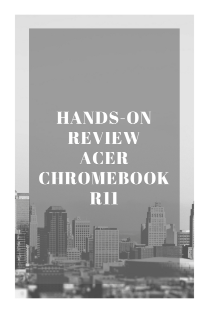 www.avgguytech.com Hands-On review of the Acer Chromebook R11