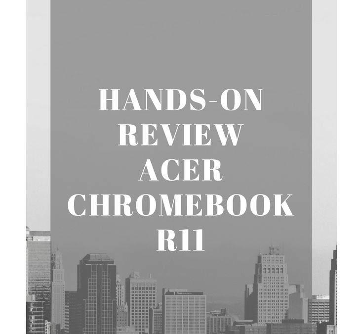 Review: Acer R11 Chromebook