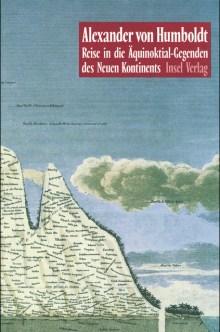 Reise in die Äquinoktial-Gegenden des Neuen Kontinents (Quelle: Insel Verlag)