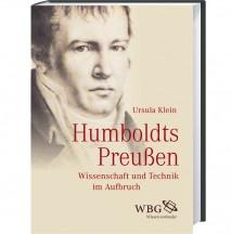 Ursula Klein. Humboldts Preußen: Wissenschaft und Technik im Aufbruch (Darmstadt: WBG, 2015).