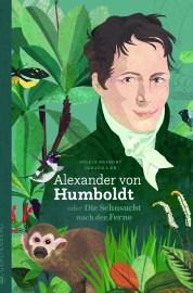 Volker Mehnert, Claudia Lieb (Illustr.): Alexander von Humboldt oder Die Sehnsucht nach der Ferne. Gerstenberg 2018.