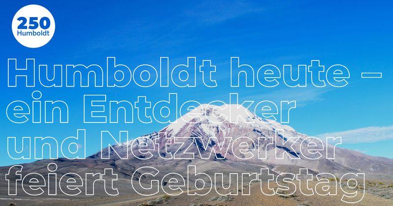 Humboldt heute. Die Alexander von Humboldt-Stiftung startet Portal zum Humboldt-Jahr 2019