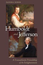 Sandra Rebok: Humboldt and Jefferson. A Transatlantic Friendship of the Enlightenment. The University of Virginia Press 2014.