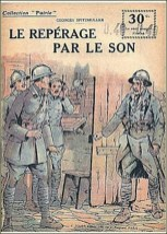 "Collection ""Patrie"" n°137 Le repérage par le son de Georges Spitzmuller 1919"