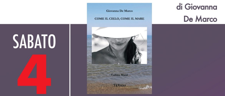 """Presentazione libro """"Come il cielo, come il mare"""" di Giovanna De Marco"""