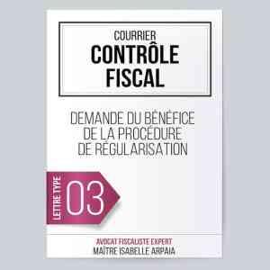 Modèle Lettre Contrôle Fiscal - Demande de Bénéfice de la procédure de régularisation - Avocat Fiscaliste Isabelle Arpaia, ancien Inspecteur des Impôts.