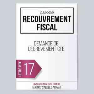 Modèle Lettre Recouvrement Fiscal Demande de dégrèvement CFE - Avocat Fiscaliste Isabelle Arpaia, ancien Inspecteur des Impôts - Paris.