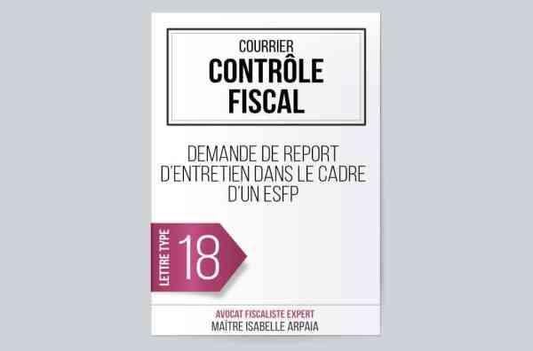 Modèle Lettre Contrôle Fiscal - Demande de report d'entretien lors d'un examen de la situation fiscale par Isabelle Arpaia, ancien Inspecteur des Impôts.