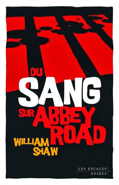 Du Sang sur Abbey Road - William Shaw