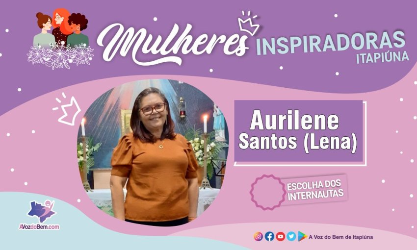 """Aurilene Santos (Lena) é destaque no quadro """"Mulheres Inspiradoras de Itapiúna"""""""