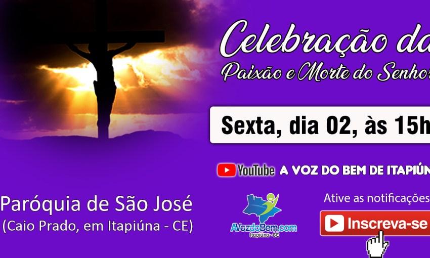 Celebração da Paixão e Morte do Senhor | Paróquia de São José, Caio Prado em Itapiúna