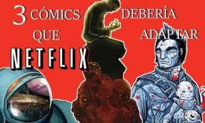 comics netflix adaptación series
