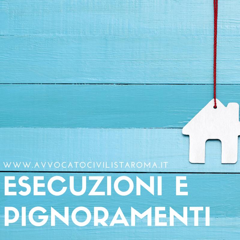 Avvocato ESECUZIONI E PIGNORAMENTI roma