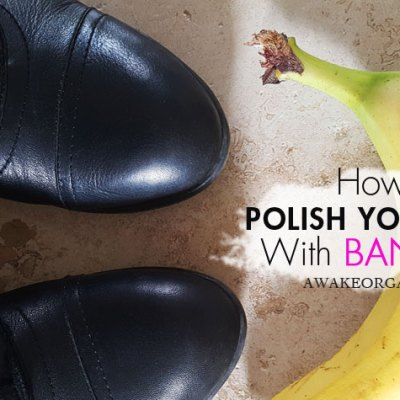 How to polish your shoes naturally. Natural, organic banana shoe polish. Natural shoe polish DIY recipe. Banana shoe polish. By Awake Organics.