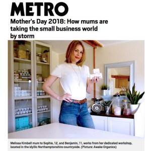 Melissa Kimbell, Awake Organics. Female Entrepreneur. Metro UK, How mums are taking the business world by storm. Mother's Day 2018, mumpreneur. Women entrepreneurs, UK.