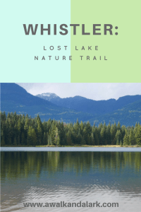 Whistler - A gorgeous hike around the Lost Lake