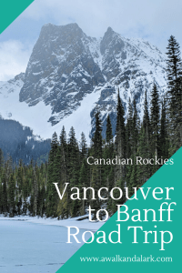 Vancouver to Banff Road trip - Great for Spring in Canada