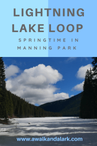 Lightning Lake loop in Manning Park - A perfect place to snowshoe near Vancouver in the springtime
