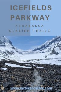 Athabasca Glacier Hike to the Toe of the Glacier - on the Icefields Parkway